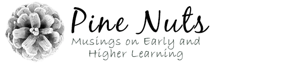pinenutsmusings.com - Musings  on Early and Higher Learning